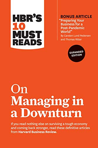 HBR's 10 Must Reads on Managing in a Downturn, Expanded Edition Front Cover