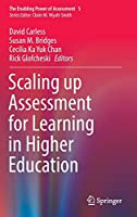 Scaling up Assessment for Learning in Higher Education (The Enabling Power of Assessment (5))