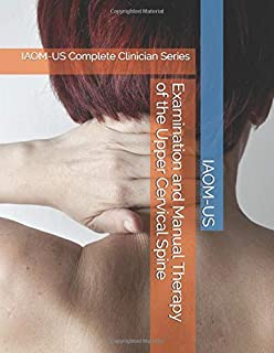 Examination and Manual Therapy of the Upper Cervical Spine: IAOM-US Complete Clinician Series