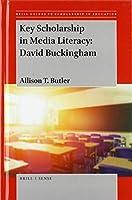 Key Scholarship in Media Literacy: David Buckingham (Brill Guides to Scholarship in Education)