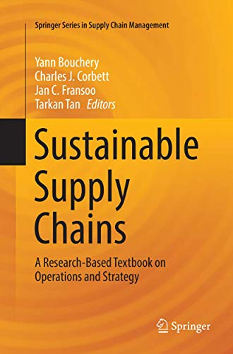 Compare Textbook Prices for Sustainable Supply Chains: A Research-Based Textbook on Operations and Strategy Springer Series in Supply Chain Management 4 Softcover reprint of the original 1st ed. 2017 Edition ISBN 9783319806556 by Bouchery, Yann,Corbett, Charles J.,Fransoo, Jan C.,Tan, Tarkan