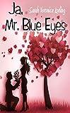Ja, Mr. Blue Eyes: Liebesroman