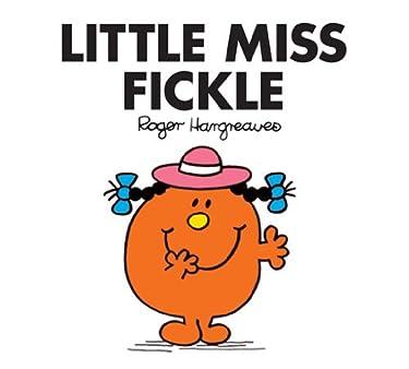 Little Miss Fickle (Mr. Men and Little Miss Book 24)