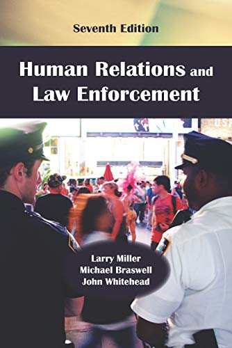 Compare Textbook Prices for Human Relations and Law Enforcement, Seventh Edition 7 Edition ISBN 9781478639237 by Larry Miller,Michael Braswell,John Whitehead