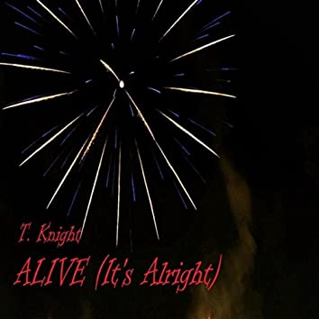 Alive (It's Alright)