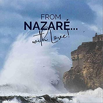From Nazaré... with Love!