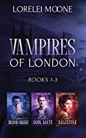 Vampires of London: Books 1-3 (Lorelei Moone Collections)