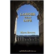 Larger Than Life (A Global Vault Book)