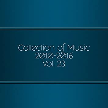 Collection Of Music 2010-2016, Vol. 23