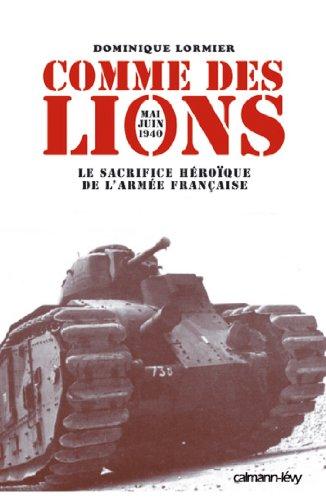 Comme des lions Mai-juin 1940 : Le Sacrifice héroïque de l'armée française (Documents, Actualités, Société)