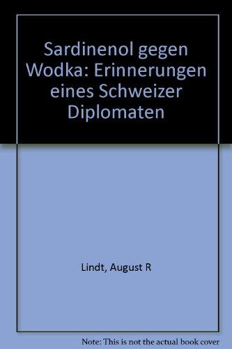 Sardinenöl gegen Wodka: Erinnerungen eines Schweizer Diplomaten (Eu Fribourg Etr)