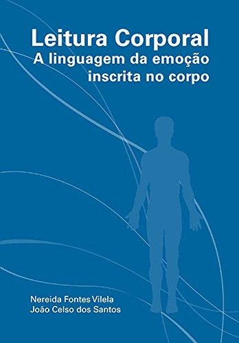 Leitura Corporal: A linguagem da emoção inscrita no corpo
