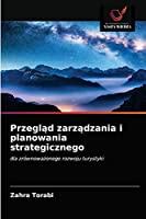 Przegląd zarządzania i planowania strategicznego: dla zrównoważonego rozwoju turystyki