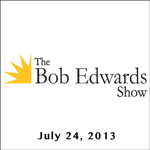 The Bob Edwards Show, Richard Rubin and Helen Thomas, July 24, 2013 cover art