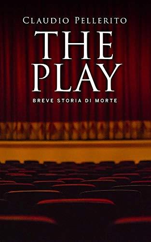 The Play: Breve storia di morte