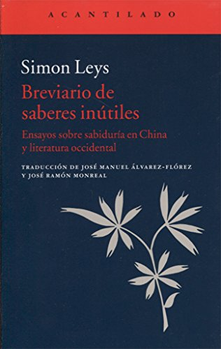 Breviario de saberes inútiles: Ensayos sobre sabiduría en China y literatura occidental: 333 (El Acantilado)