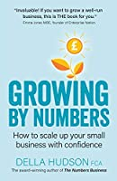 Growing By Numbers: How to scale up your business with confidence