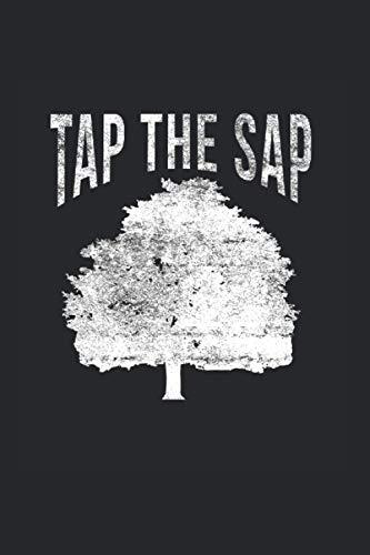 Notizbuch: Tap The Sap für Ahornsirup Baum Ahornzuckerung Notizbuch DIN A5 120 Seiten für Notizen Zeichnungen Formeln | Organizer Schreibheft Planer Tagebuch