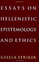 Essays on Hellenistic Ethics