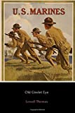Old Gimlet Eye (Illustrated): The Adventures of Smedley D. Butler