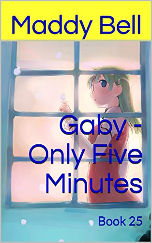 Gaby - Only Five Minutes: Book 25