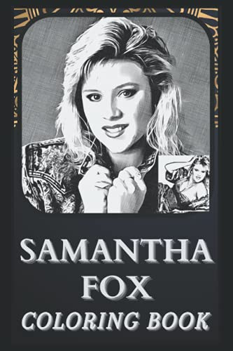 Samantha Fox Coloring Book: Incredible Samantha Fox Illustrations For Every Age. ( Great Gift, Fun Activity, Boredom Breaker)