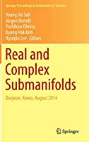Real and Complex Submanifolds: Daejeon, Korea, August 2014 (Springer Proceedings in Mathematics & Statistics (106))