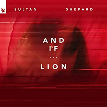 And If... / Lion