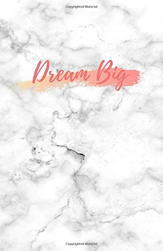 Dream Big Inspirational Slogan Marble Print Notebook - 8.5 X 5.5 A5 Size - 100 pages - Medium Lined Paperback Notebook for Writing, Notes, Doodling and Tracking - Female Empowerment