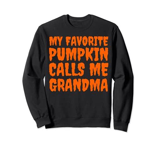 My Favorite Pumpkin Calls Me Grandma Fall Disfraz de Halloween Sudadera