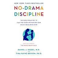 by Daniel J. Siegel No-Drama Discipline: The Whole-Brain Way to Calm The Chaos and Nurture Your Child's Developing Mind Paperback – July 12, 2016 (034554806X) (9780345548061)