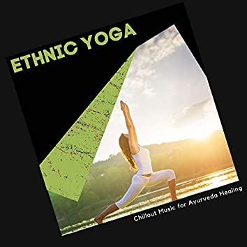 Ethnic Yoga - Chillout Music For Ayurveda Healing