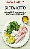 dieta Keto, più di un semplice libro di perdita di peso: : il libro che ti aiuterà a perdere peso (Italian Edition)