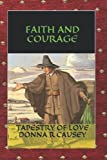 Faith and Courage: A Novel of Colonial America (Tapestry of Love) (Paperback)