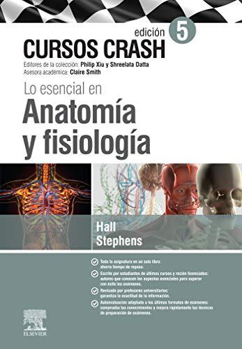 Lo esencial en Anatomía y fisiología: Cursos Crash
