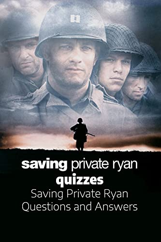 Saving Private Ryan Quizzes: Saving Private Ryan Questions and Answers: War Trivia Book (English Edition)