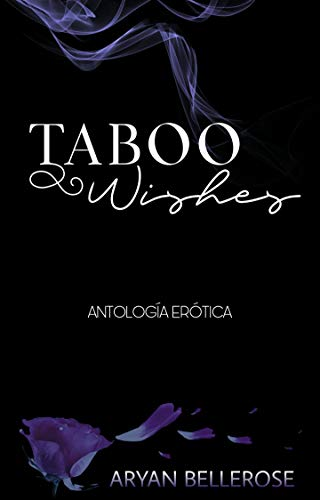 Taboo Wishes de A. Bellerose