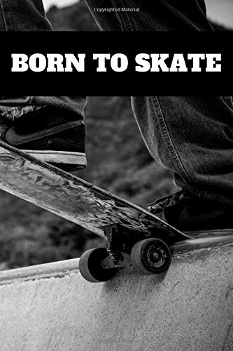 Born to skate: Skateboarding Journal for journaling | Notebook for skaters 122 pages 6x9 inches | Gift for men and woman girls and boys| sport | logbook