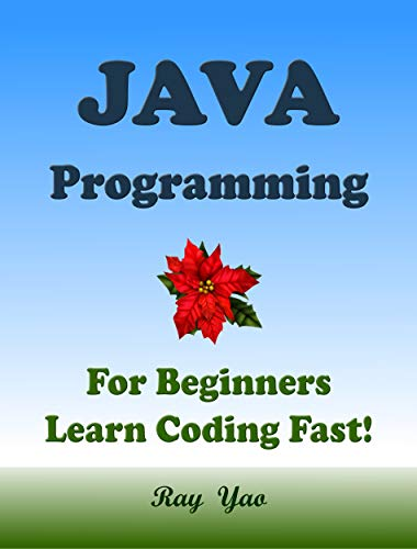 JAVA Programming, For Beginners, Learn Coding Fast! Front Cover