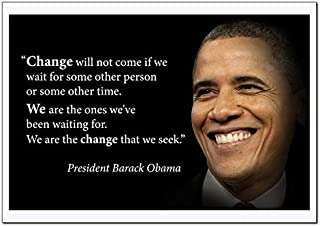 Barack Obama Poster Motivational Quote (Change Will Not Come if We Wait for Some Other Person or some other time) Young N Refined - (22x28)
