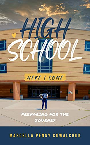High School Here I Come: Preparing for the journey