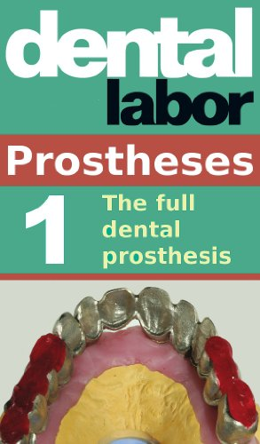 The full dental prosthesis (dental lab technology articles Book 8)