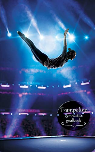 Trampoline Gymnastics Goalbook #14: Competitive Trampolining: Womens (Gymnastics Goalbooks)