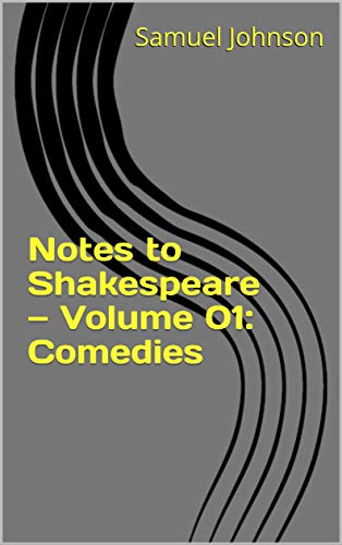 Notes to Shakespeare — Volume 01: Comedies (English Edition)