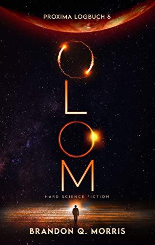 Proxima-Logbuch 6: OLOM: Hard Science Fiction (Proxima-Logbücher)