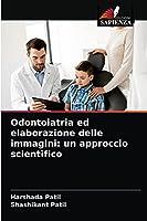 Odontoiatria ed elaborazione delle immagini: un approccio scientifico