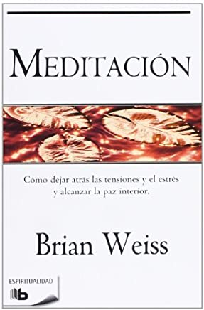 Meditacion (Espiritualidad (Zeta)) (Spanish Edition) by Brian Weiss (2012-11-30)
