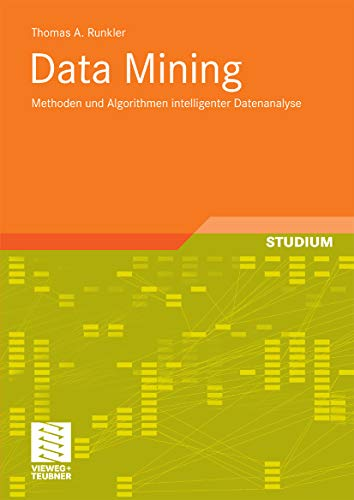 Data Mining: Methoden und Algorithmen intelligenter Datenanalyse (Computational Intelligence)