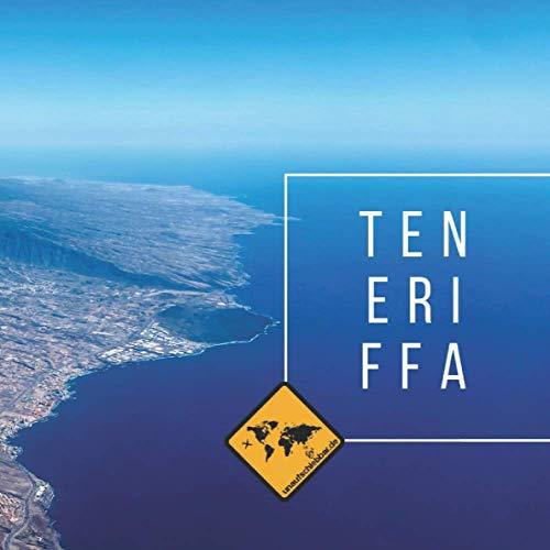 TENERIFFA: Die kanarische Insel im Teneriffa Bildband von seiner schönsten Seite. Mit Karte, Sehenswürdigkeiten, Stränden & Smartphone-Anbindung ... & Teneriffa (unaufschiebbar Fotoband-Serie))