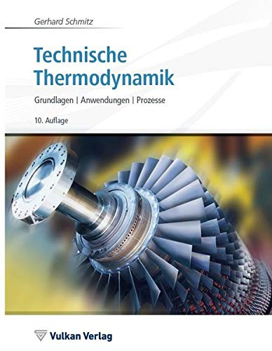 Technische Thermodynamik: Grundlagen - Anwendungen - Prozesse